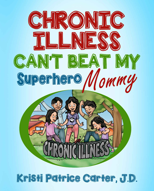 Chronic Illness Can't Beat My Superhero Mommy