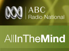 ABC Radio National: All In The Mind